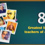 8 Greatest Indian Teachers of all Times