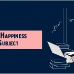 Just Imagine! If 'Happiness' is being Added as a Subject in the Curriculum