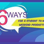 6 Ways for a Student to Make Weekend Productive