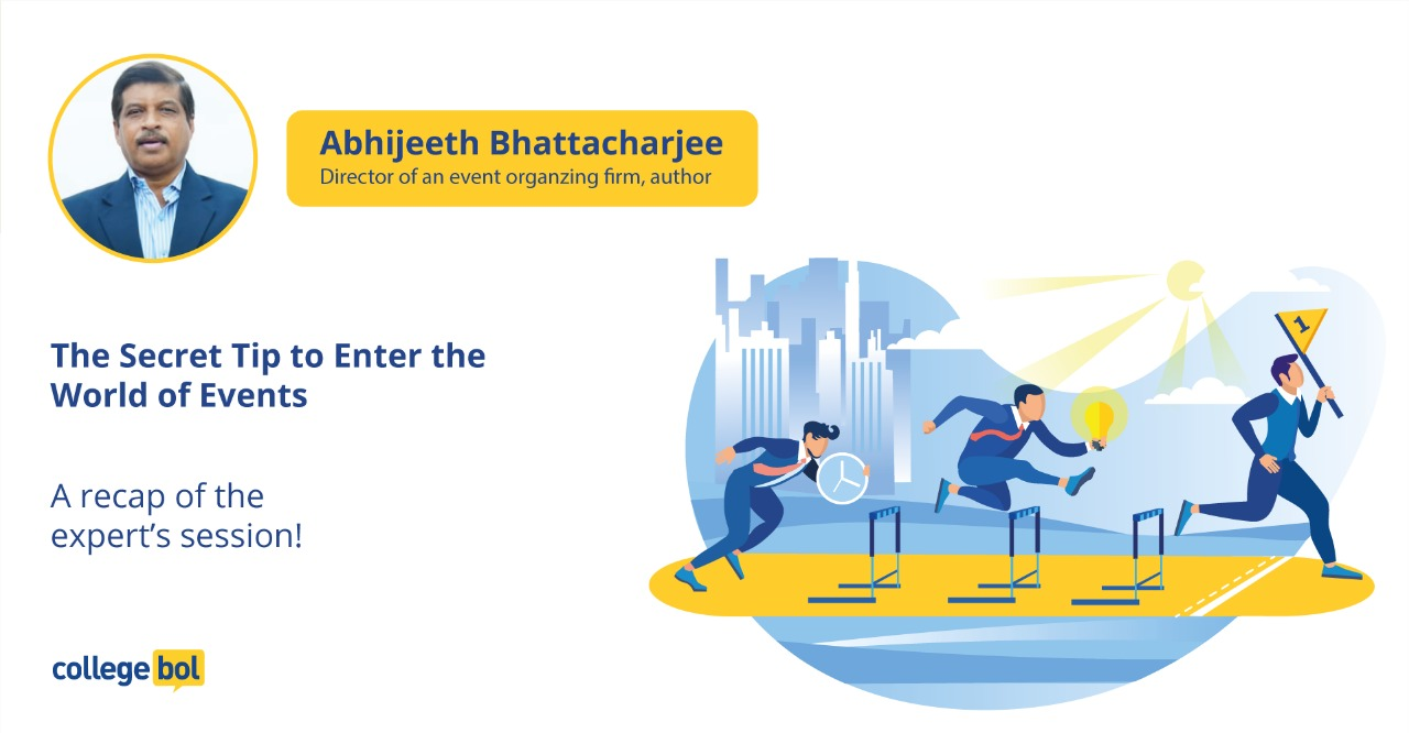 The secret tip to enter the world of events: Expert session with Mr. Abhijeet Bhattacharjee