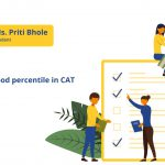 How to score a good percentile in CAT:  Expert session with Ms. Priti Bhole